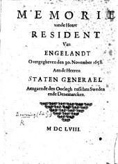 Memorie van de Heere Resident van Engelandt, overgegeheven den 30 Nov. 1658 aen de Heeren Staten Generael aengaende den oorlogh tusschen Sweden ende Denemarcken