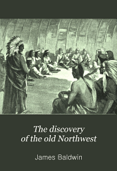 The Discovery of the Old Northwest: And Its Settlement by the French