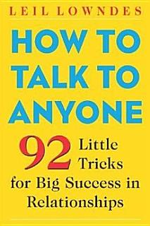 How to Talk to Anyone  92 Little Tricks for Big Success in Relationships Book