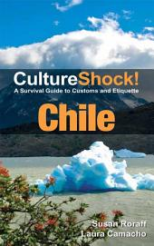 CultureShock! Chile: A Survival Guide to Customs and Etiquette