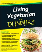 Living Vegetarian For Dummies: Edition 2