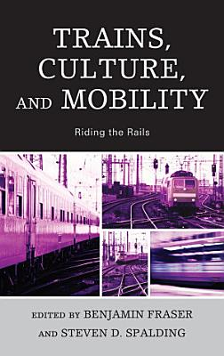 Trains  Culture  and Mobility PDF
