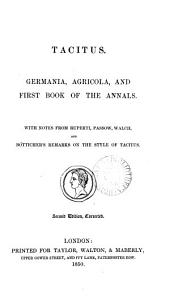 Tacitus. Germania, Agricola, and first book of the Annals. With notes from Ruperti [and others] and Bötticher's remarks on the style of Tacitus