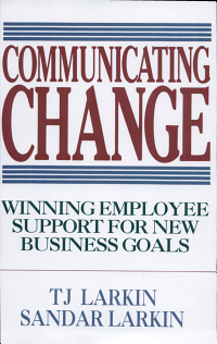Communicating Change  Winning Employee Support for New Business Goals