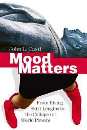 Mood Matters: From Rising Skirt Lengths to the Collapse of World Powers