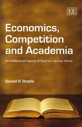 Economics, Competition and Academia: An Intellectual History of Sophism Versus Virtue