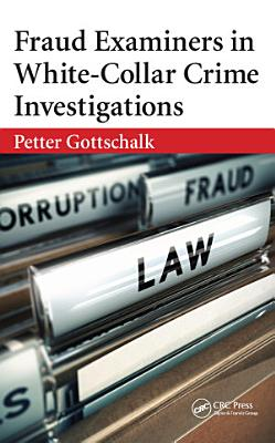 Fraud Examiners in White Collar Crime Investigations