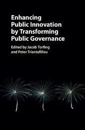 Enhancing Public Innovation by Transforming Public Governance