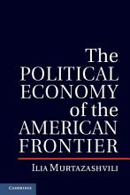 The Political Economy of the American Frontier PDF