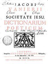 JACOBI VANIERII E SOCIETATE JESU. DICTIONARUM POËTICUM