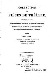 L'indigent. La brouette du vinaigrier. L'habitant de la Guadeloupe. La maison de Molière: accompagnées de commentaires anciens et de nouvelles remarques, de notices sur les auteurs, et d'examens des pièces /.