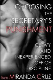 Choosing the Secretary's Punishment (Curvy and Inexperienced Office Discipline)