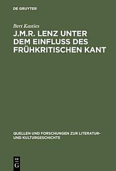 J M R  Lenz unter dem Einfluss des fr  hkritischen Kant PDF