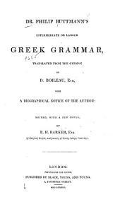Dr. Philip Buttmann's Intermediate Or Larger Greek Grammar
