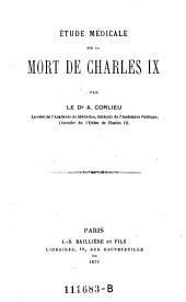 Etude medicale sur la mort de Charles IX