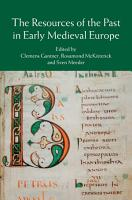 The Resources of the Past in Early Medieval Europe PDF