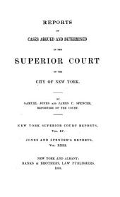 Reports of Cases Argued and Determined in the Superior Court of the City of New York: Volume 55