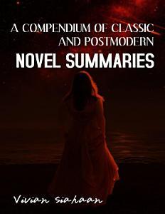 A COMPENDIUM OF CLASSIC AND POSTMODERN NOVEL SUMMARIES PDF