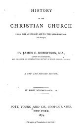 History of the Christian Church: From the Apostolic Age to the Reformation, A.D. 64-1517, Volume 3
