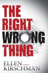 The Right Wrong Thing: A Dot Meyerhoff Mystery