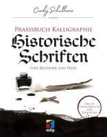 Praxisbuch Kalligraphie  Historische Schriften PDF