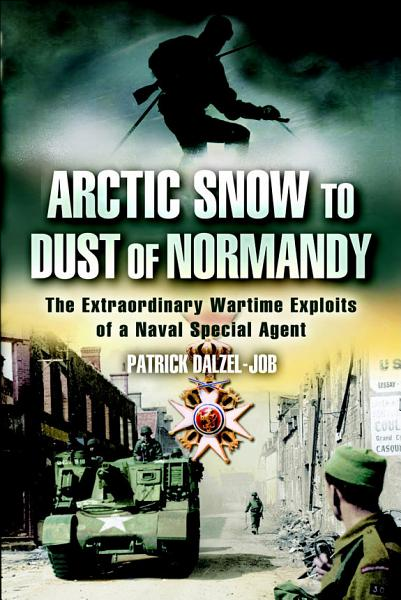 Arctic Snow to Dust of Normandy