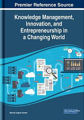 Knowledge Management  Innovation  and Entrepreneurship in a Changing World