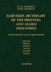 Dictionary of the Printing and Allied Industries: In English (with definitions), French, German, Dutch, Spanish and Italian, Edition 2
