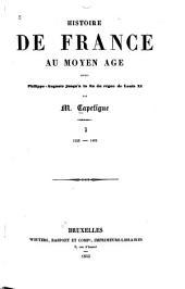 Histoire de France au moyen âge depuis Philippe-Auguste: jusqu'à la fin du règne de Louis XI, 1223-1483, Volumes3à4