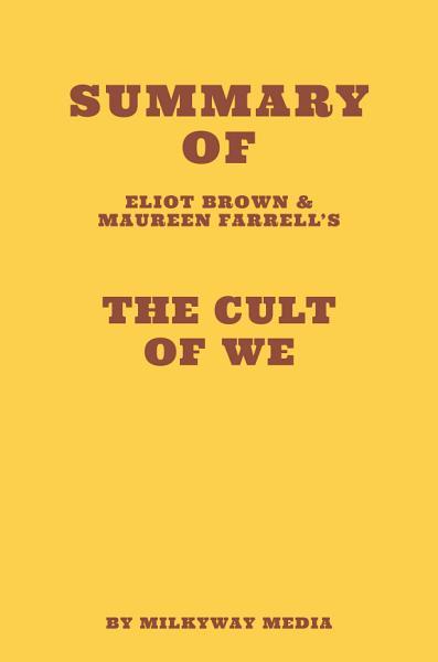 Summary Of Eliot Brown Maureen Farrells The Cult Of We