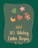 Hello  365 Holiday Cookie Recipes PDF