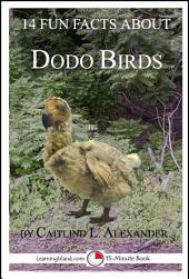 14 Fun Facts About Dodo Birds: A 15-Minute Book