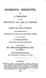 Domestic Medicine, Or, A Treatise on the Prevention and Cure of Diseases, by Regimen and Simple Medicines