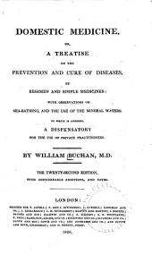 Domestic Medicine, Or, A Treatise on the Prevention and Cure of Diseases, by Regimen and Simple Medicines: With an Appendix, Containing a Dispensatory for the Use of Private Practitioners