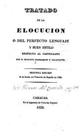 Tratado de la elocucion o del perfecto lenguaje y buen estilo respecto al castellano