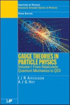 Gauge Theories in Particle Physics  Third Edition   2 volume set