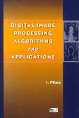 Digital Image Processing Algorithms and Applications PDF