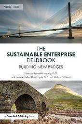 The Sustainable Enterprise Fieldbook: Building New Bridges, Second Edition, Edition 2