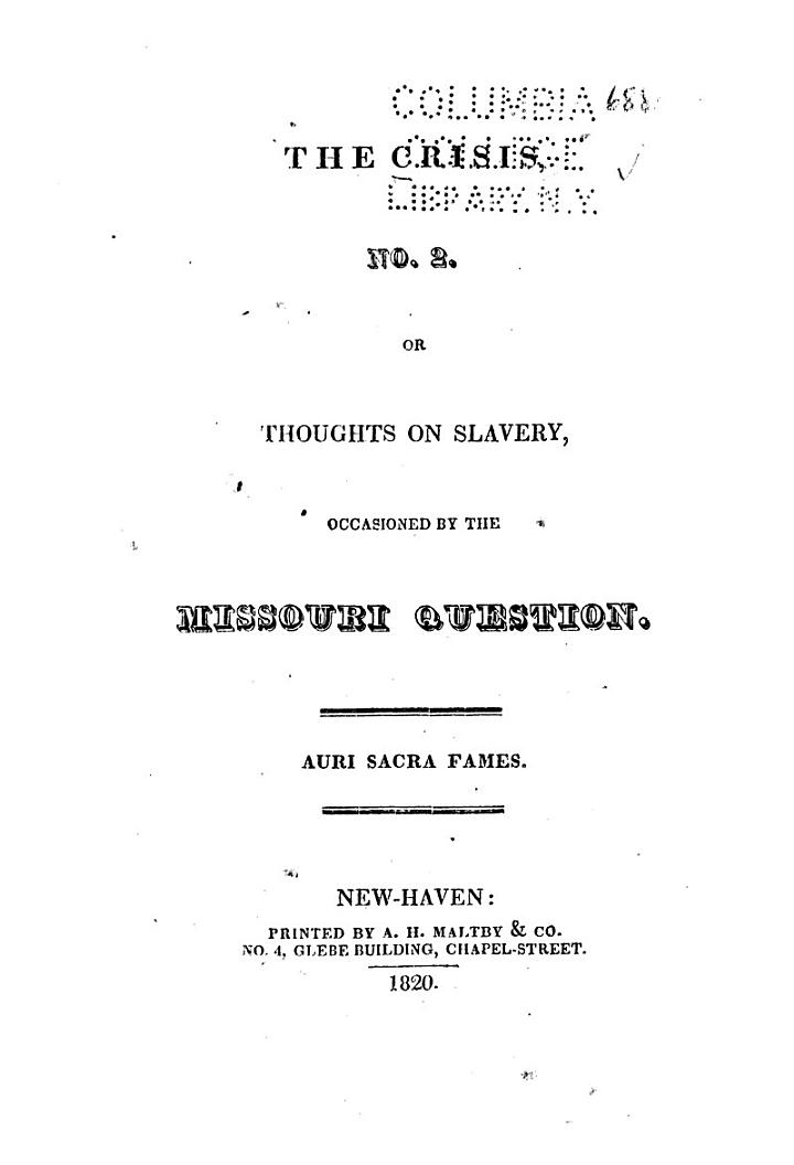 The Crisis, No. 2, Or Thoughts on Slavery, Occasioned by the Missouri Question