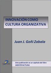 Innovación como cultura organizativa: Mentefactura