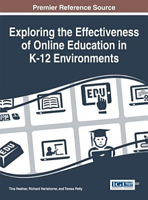 Exploring the Effectiveness of Online Education in K 12 Environments
