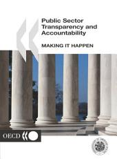 Public Sector Transparency and Accountability Making it Happen: Making it Happen