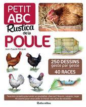 Petit ABC Rustica de la poule: 250 dessins geste par geste, 40 races
