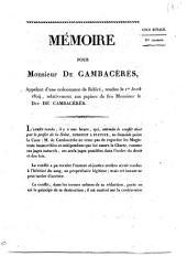 Mémoire pour Monsieur de Cambacérès, appelant d'une ordonnance de référé, rendue le 1er avril 1824, relativement aux papiers de feu Monsieur le duc de Cambacérès. (Cour royale. 3me chambre.) [Signed: Dupin, avocat, i.e. André M. J. J. Dupin.]