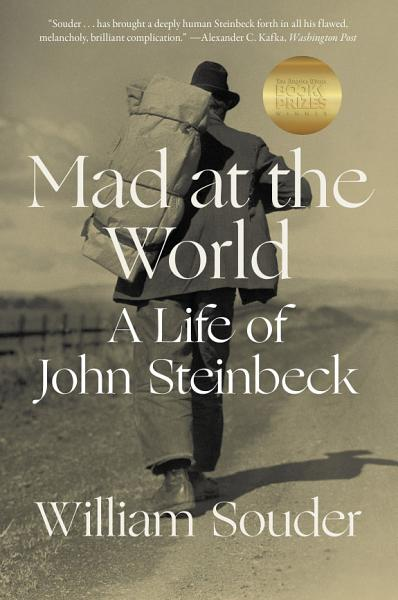 Download Mad at the World  A Life of John Steinbeck Book