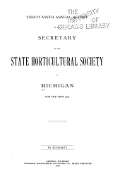 Annual Report of the Secretary of the State Horticultural Society of Michigan: Volume 39