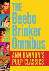The Beebo Brinker Omnibus: Ann Bannon's Pulp Classics