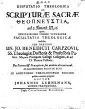 Disputatio Theologica De Scripturae Sacrae theopneustia, ad 2. Timoth. III, 16