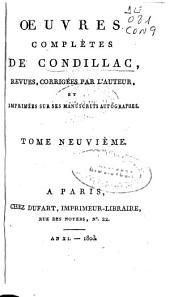 Oeuvres complètes de Condillac, revues, corrigées par l'auteur et imprimées sur ses manuscrits autographes: De l'art de penser. Tome neuvième