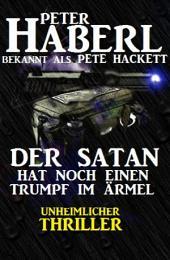 Der Satan hat noch einen Trumpf im Ärmel: Unheimlicher Regio-Thriller